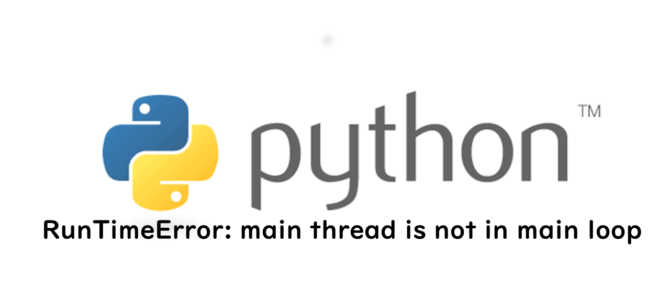python「RuntimeError: main thread is not in main loop」の解決方法